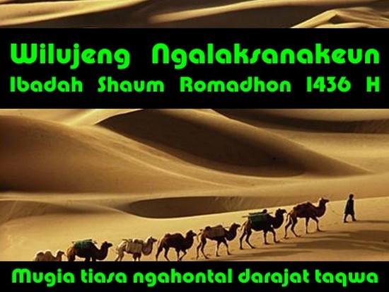 Wilujeng ngalaksanakeun ibadah shaum Romadhon 1436 H
