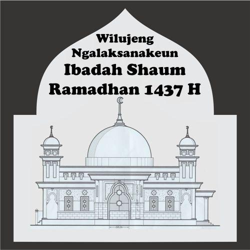 Wilujeng ngalaksanakeun ibadah shaum Ramadhan 1437 H